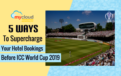 Hotel PMS: 5 Ways to Supercharge Your Bookings Before Cricket World Cup 2019