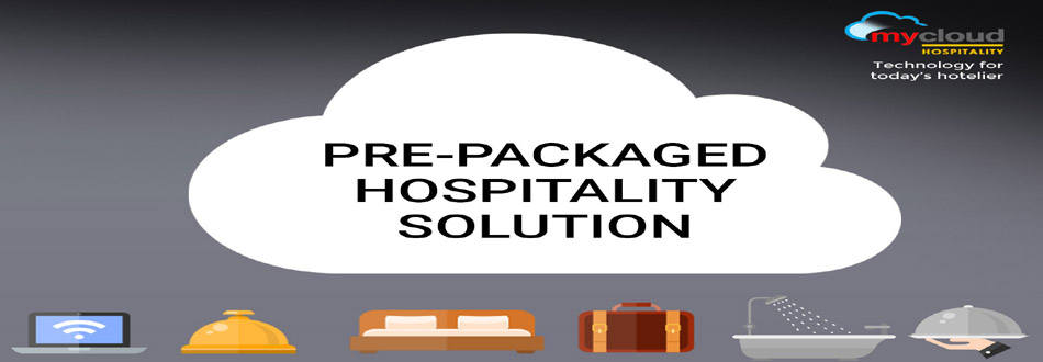 A Simple & Easy to Use Pre-Packaged Cloud Ready Hospitality Solution