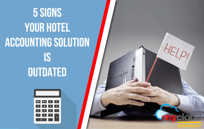 Five Signs Your Hotel Accounting Solution is Outdated