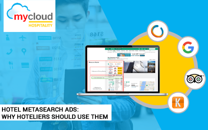 Metasearch Ads: Why Hoteliers Should Use Them